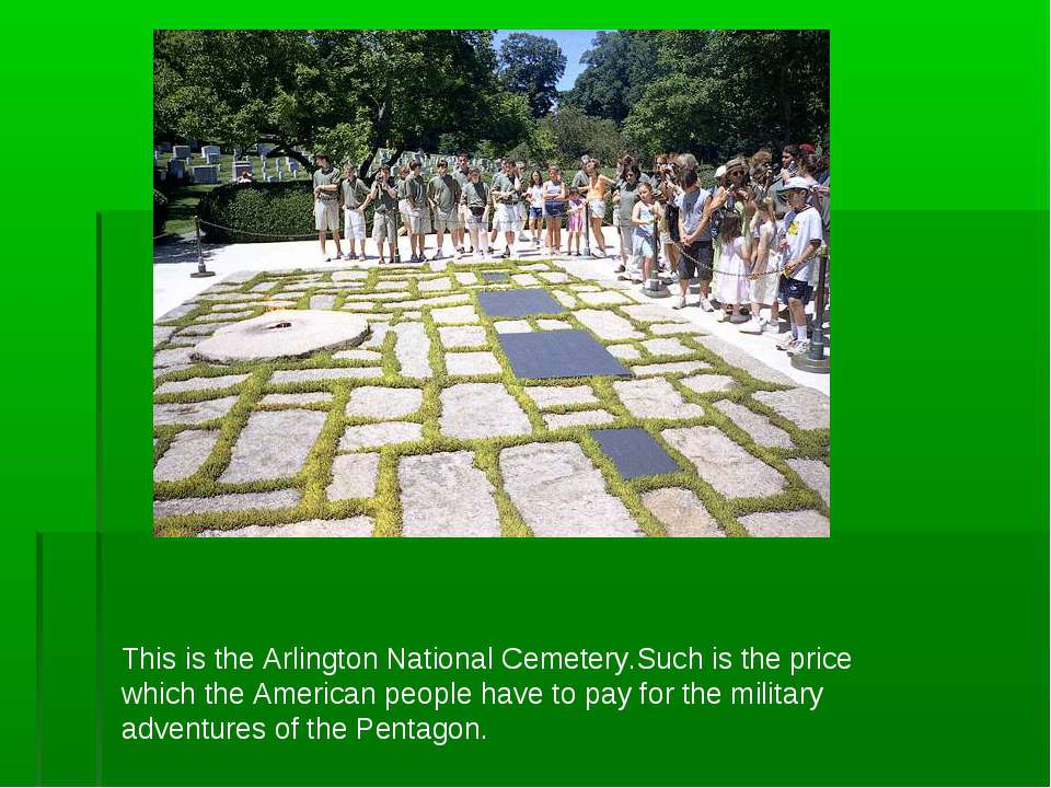This is the Arlington National Cemetery.Such is the price which the American ...