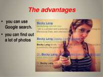 The advantages you can use Google search. you can find out a lot of photos