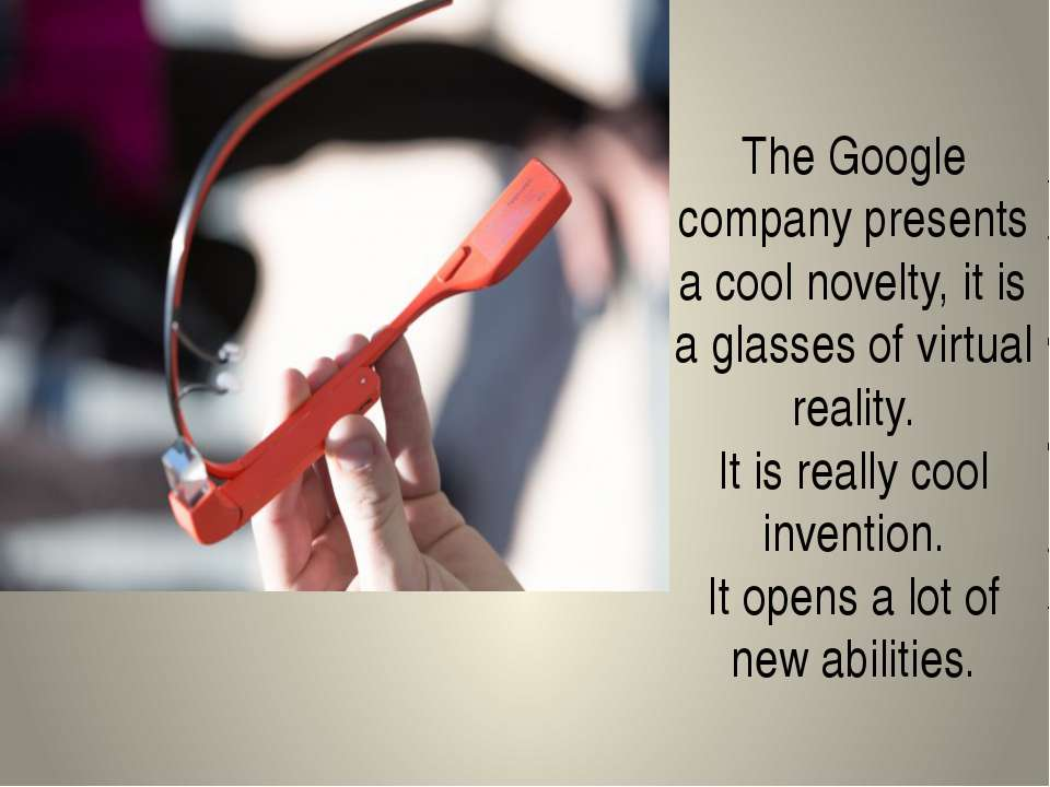 The Google company presents a cool novelty, it is a glasses of virtual realit...