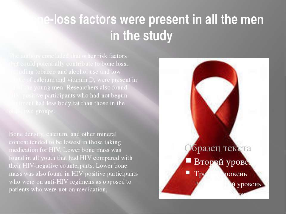 Bone-loss factors were present in all the men in the study The authors conclu...