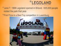 June 7, 1968 Legoland opened in Billund. 625,000 people visited the park that...