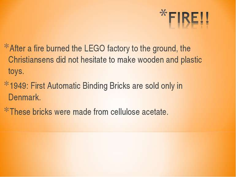 After a fire burned the LEGO factory to the ground, the Christiansens did not...
