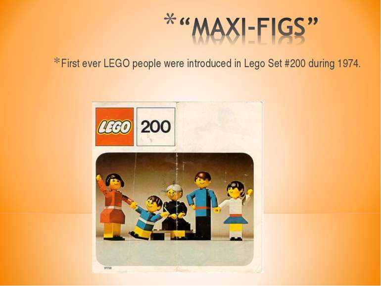 First ever LEGO people were introduced in Lego Set #200 during 1974.