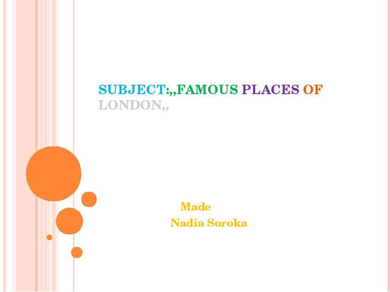 SUBJECT:,,FAMOUS PLACES OF LONDON,, Made Nadia Soroka