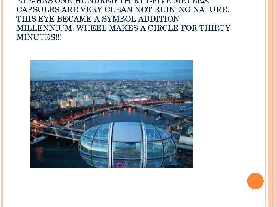 EYE-HAS ONE HUNDRED THIRTY-FIVE METERS. CAPSULES ARE VERY CLEAN NOT RUINING N...