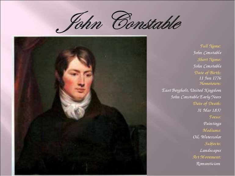 Full Name: John Constable Short Name: John Constable Date of Birth: 11 Jun 17...