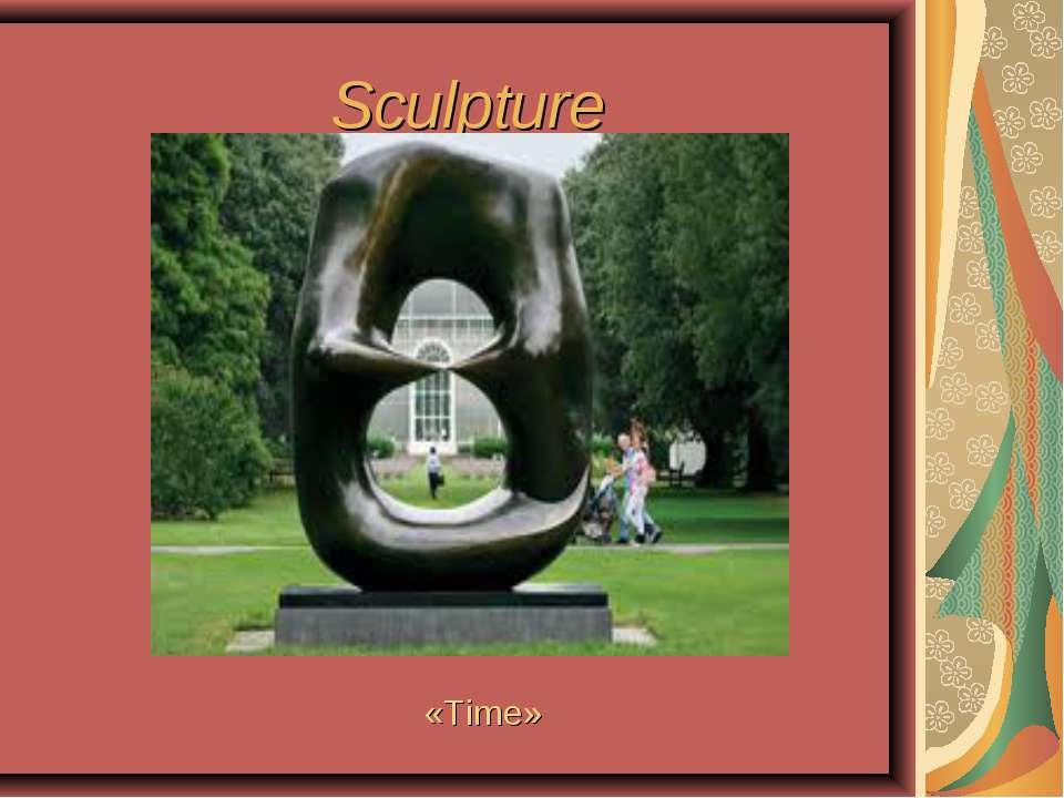 Sculpture «Time»