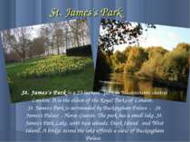 St. James's Park St. James's Park is a 23 hectare park in Westminster, centra...