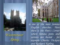 Westminster Abbey is one of the most famous English churches. Here there is t...