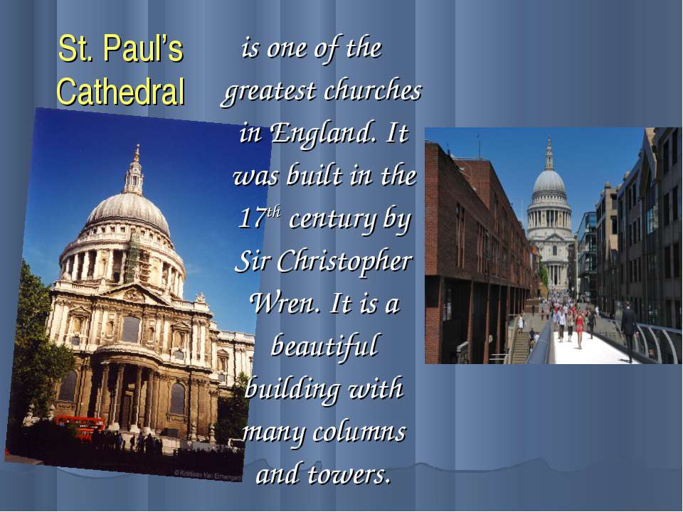 St. Paul's Cathedral is one of the greatest churches in England. It was built...