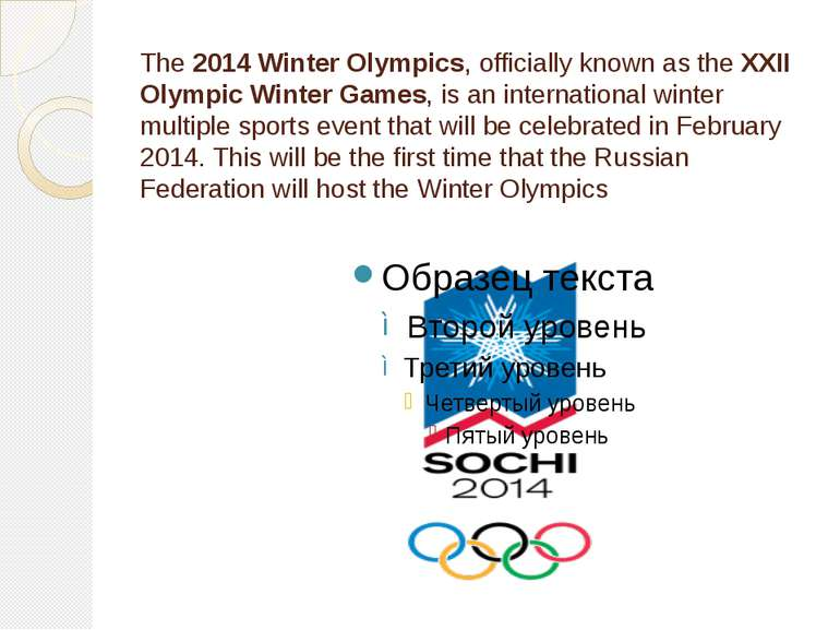 The 2014 Winter Olympics, officially known as the XXII Olympic Winter Games, ...