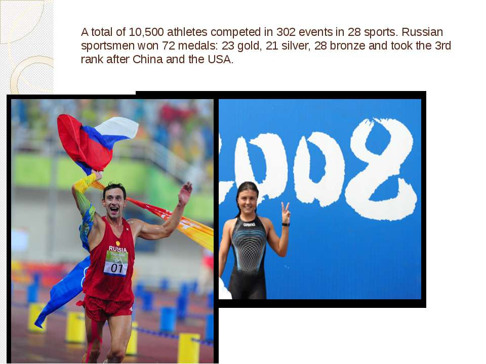 A total of 10,500 athletes competed in 302 events in 28 sports. Russian sport...