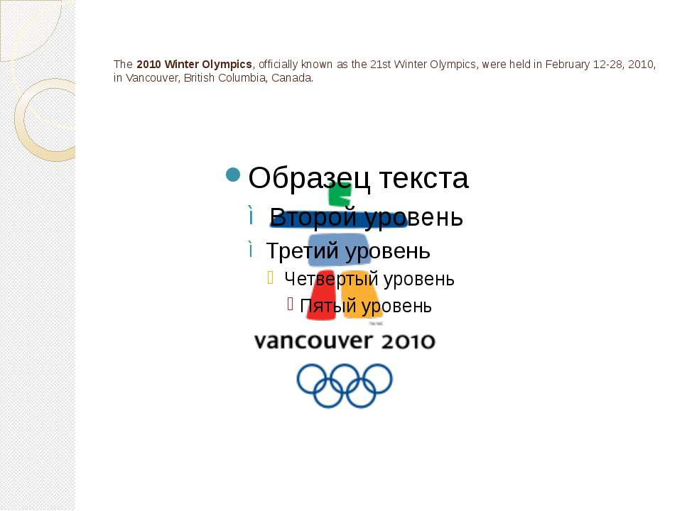 The 2010 Winter Olympics, officially known as the 21st Winter Olympics, were ...