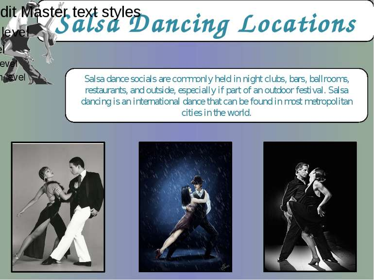 Salsa Dancing Locations Salsa dance socials are commonly held in night clubs,...