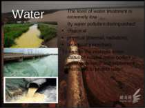 Water The level of water treatment is extremely low By water pollution distin...