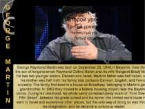 GE OR GE MARTIN George Raymond Martin was born on September 20, 1948,in Bayon...