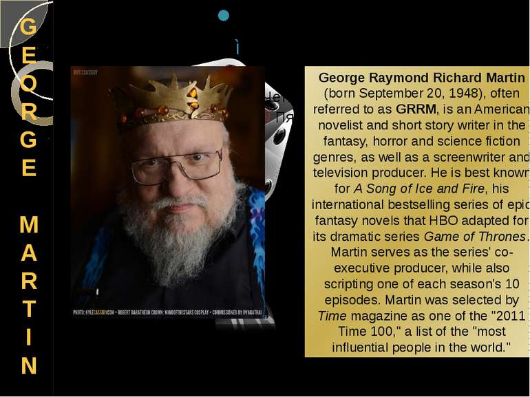 GE OR GE MARTIN George Raymond Richard Martin (born September 20, 1948), ofte...