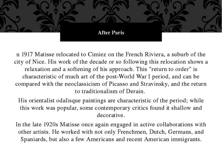 n 1917 Matisse relocated to Cimiez on the French Riviera, a suburb of the cit...