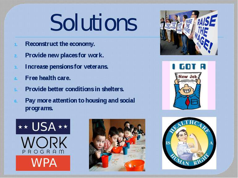 Solutions Reconstruct the economy. Provide new places for work. Increase pens...