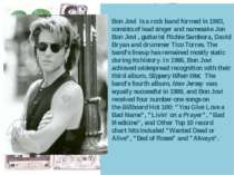 Bon Jovi  is a rock band formed in 1983, consists of lead singer and namesake...