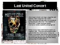 Last United Concert Alice Cooper isshock rocksinger, songwriter, and musici...
