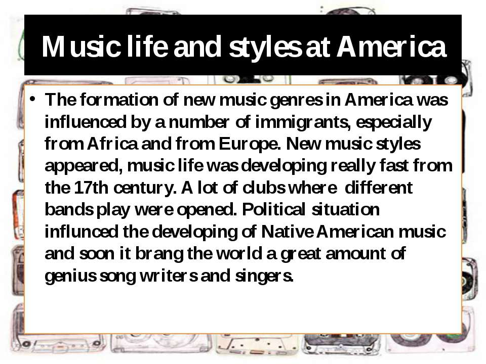 Music life and styles at America The formation of new music genres in America...