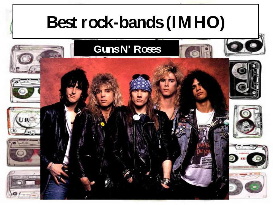 Best rock-bands (IMHO) Guns N' Roses