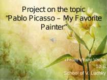 """Pablo Picasso – My Favorite Painter"""