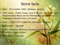 Some facts Born - 25 October 1881. (Malaga, Spain). Birth name - Pablo Diego ...