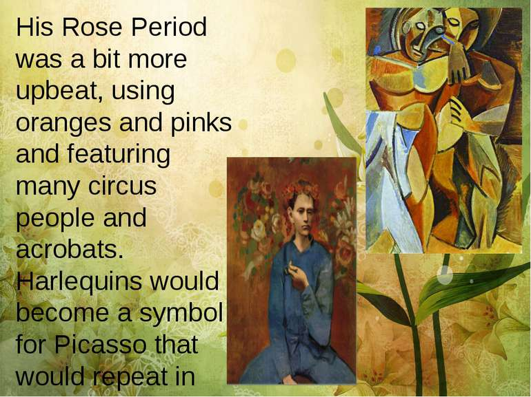 His Rose Period was a bit more upbeat, using oranges and pinks and featuring ...