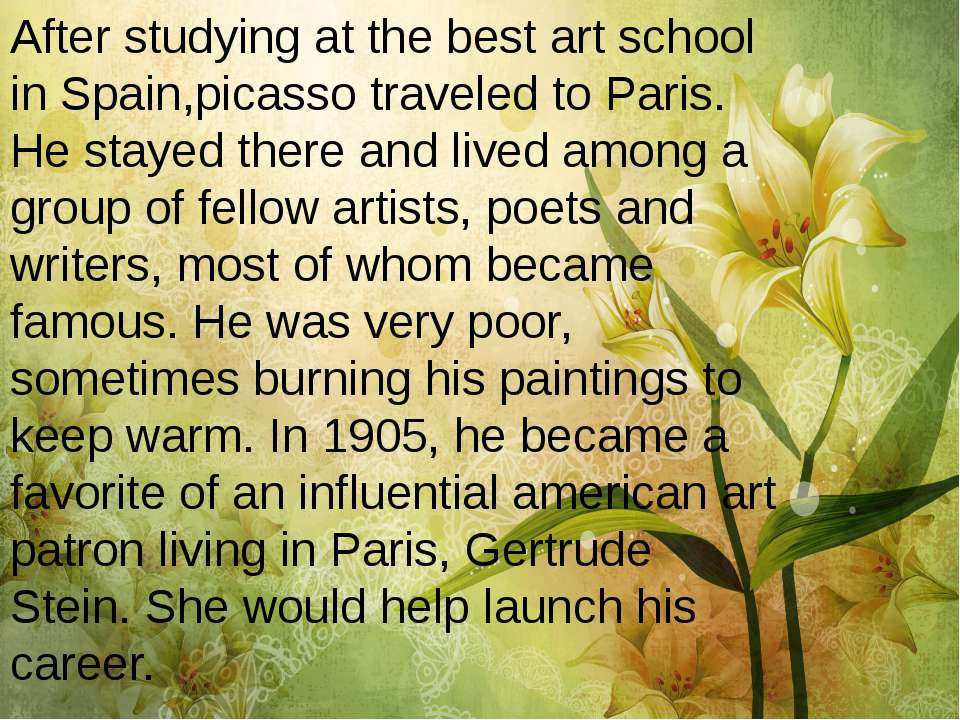 After studying at the best art school in Spain,picasso traveled to Paris. He ...