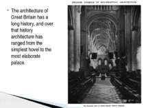 The architecture of Great Britain has a long history, and over that history a...