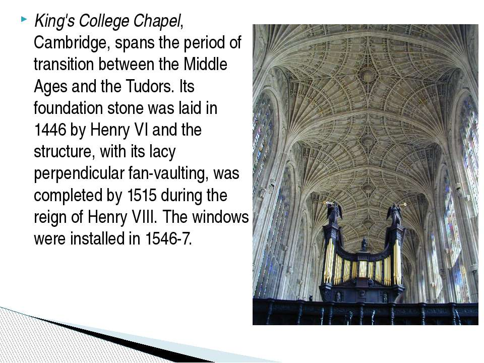 King's College Chapel, Cambridge, spans the period of transition between the ...