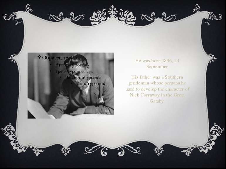 He was born 1896, 24 September His father was a Southern gentleman whose pers...