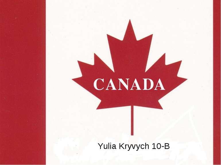 СANADA Yulia Kryvych 10-B