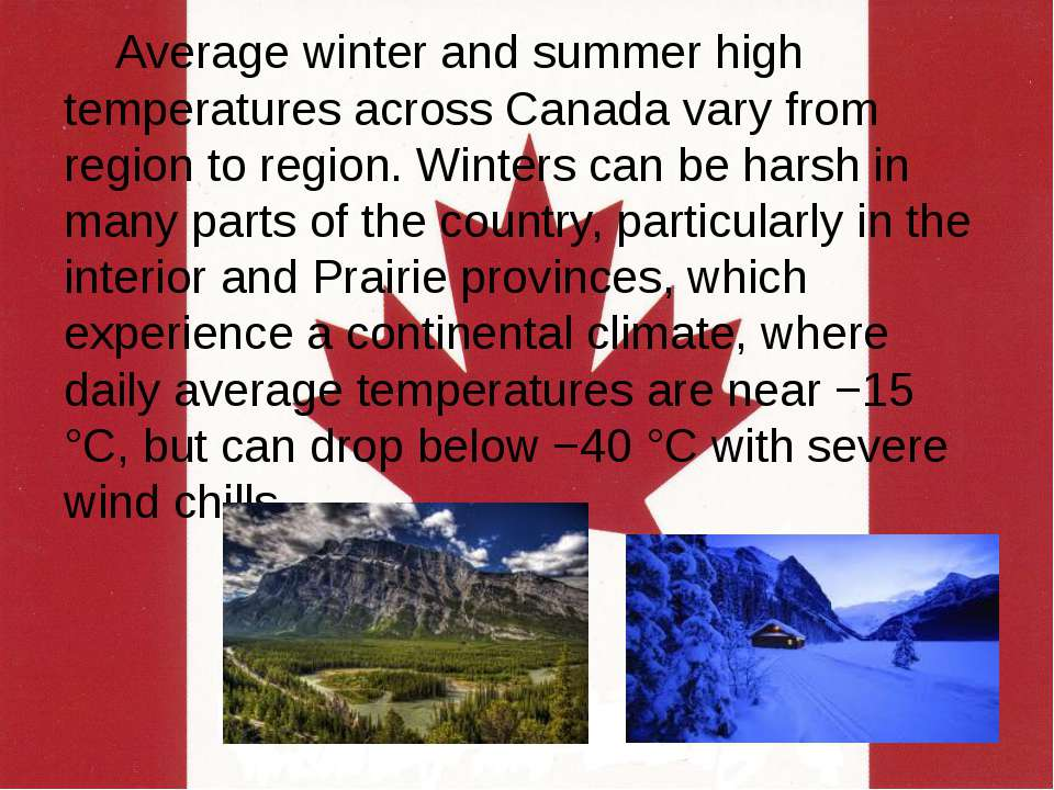 Average winter and summer high temperatures across Canada vary from region to...