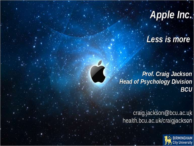 Apple Inc. Less is more Prof. Craig Jackson Head of Psychology Division BCU c...