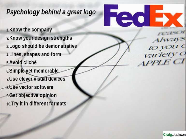 Psychology behind a great logo Know the company Know your design strengths Lo...