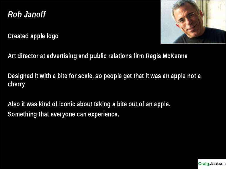 Rob Janoff Created apple logo Art director at advertising and public relation...