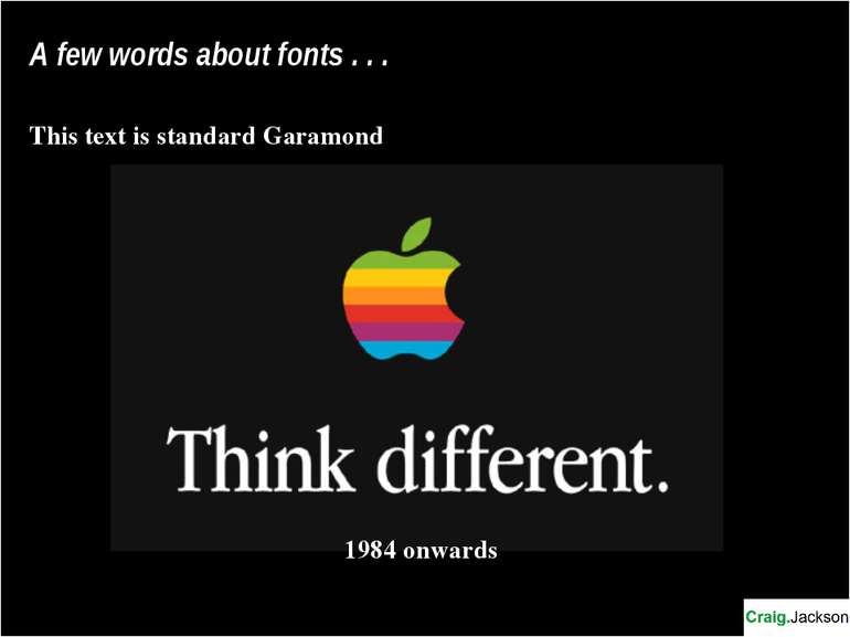 A few words about fonts . . . This text is standard Garamond 1984 onwards