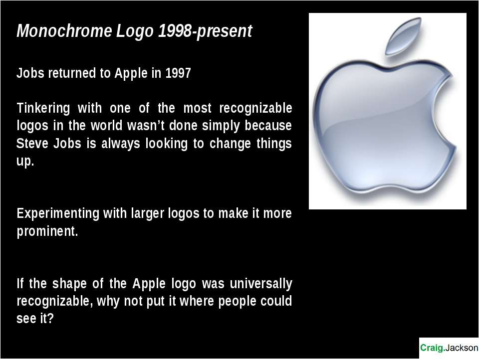 Monochrome Logo 1998-present Jobs returned to Apple in 1997 Tinkering with on...