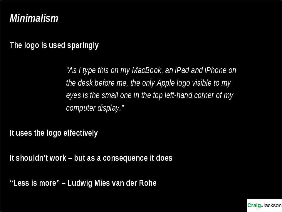 "Minimalism The logo is used sparingly ""As I type this on my MacBook, an iPad ..."