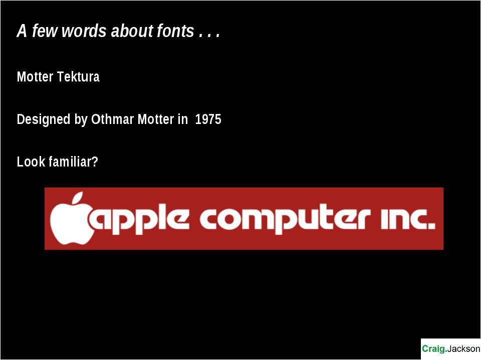 A few words about fonts . . . Motter Tektura Designed by Othmar Motter in 197...