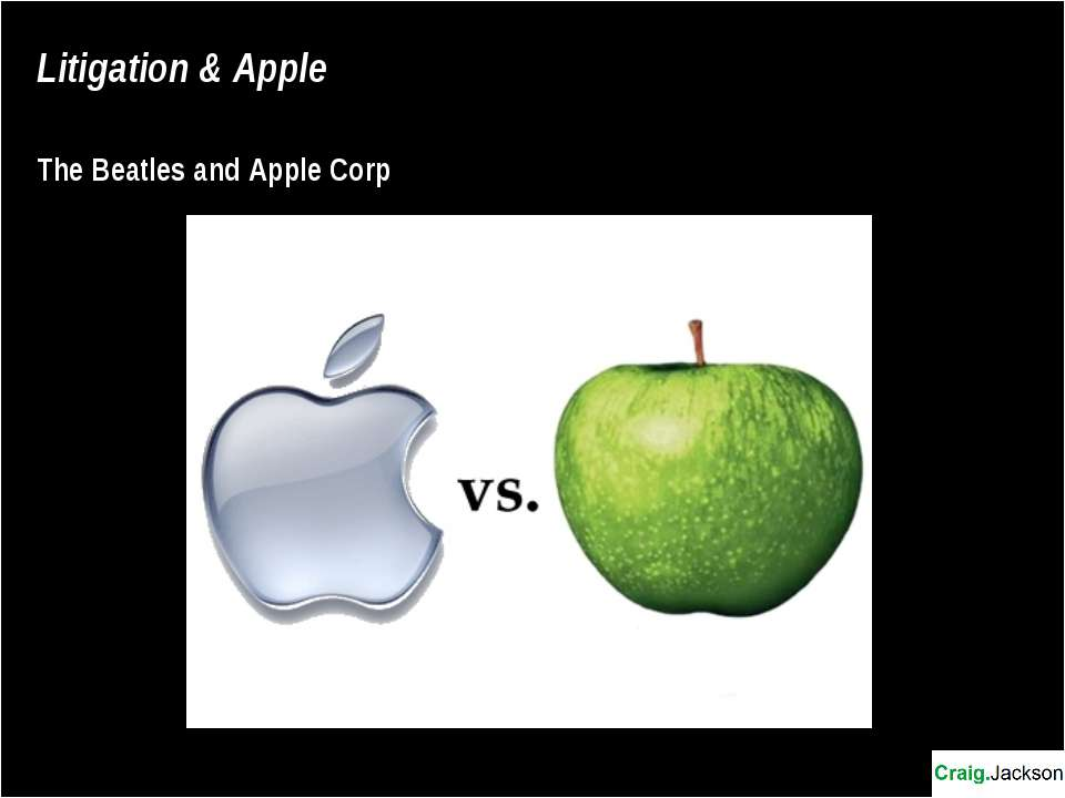 Litigation & Apple The Beatles and Apple Corp