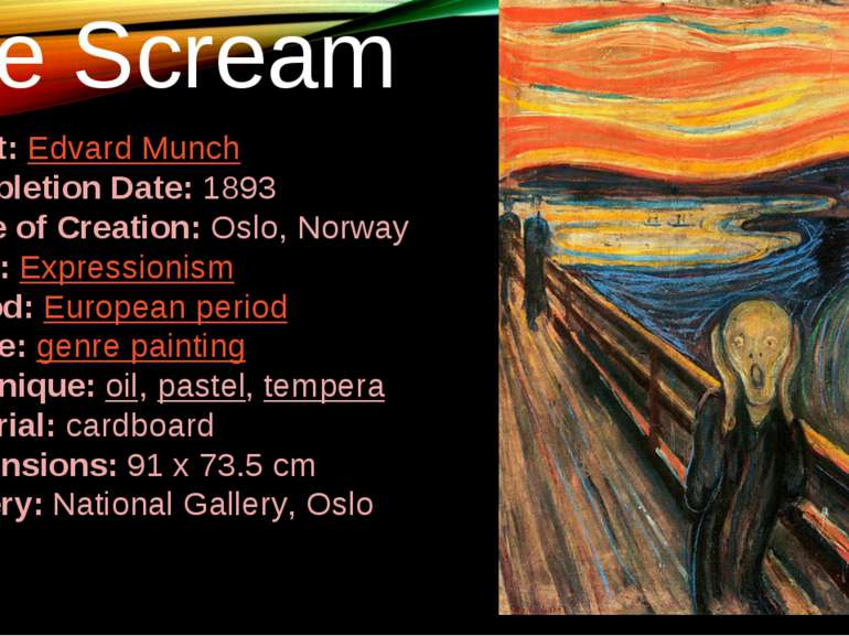 The Scream Artist:Edvard Munch Completion Date:1893 Place of Creation:Oslo...
