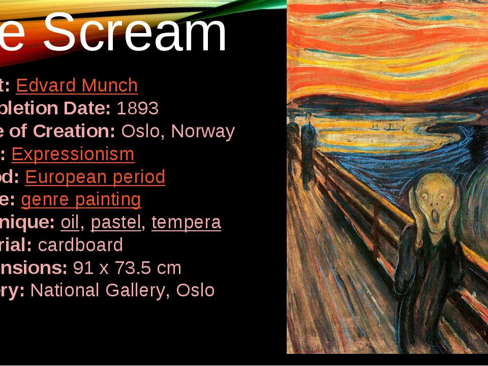 The Scream Artist: Edvard Munch Completion Date: 1893 Place of Creation: Oslo...