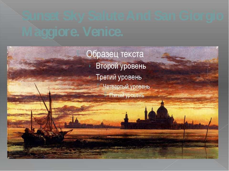 Sunset Sky Salute And San Giorgio Maggiore. Venice.