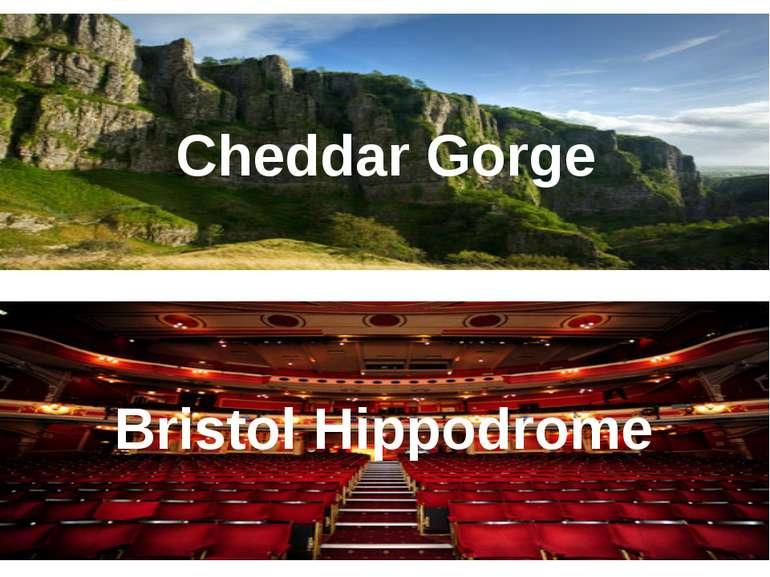 Cheddar Gorge Bristol Hippodrome