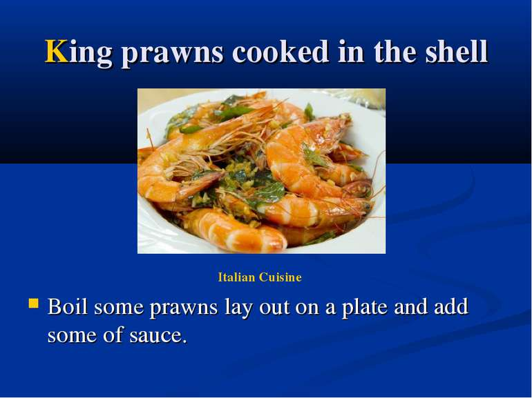 King prawns cooked in the shell Boil some prawns lay out on a plate and add s...