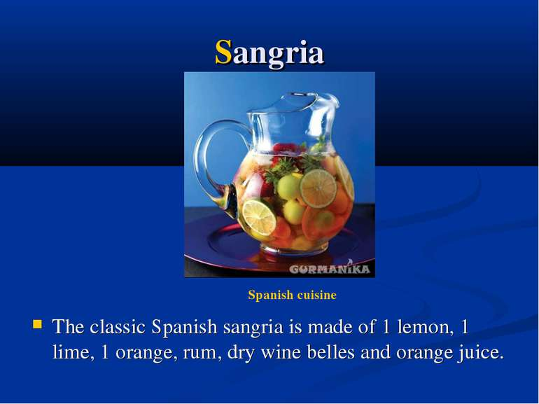 Sangria The classic Spanish sangria is made of 1 lemon, 1 lime, 1 orange, rum...